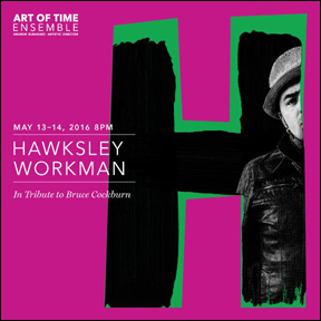 Hawksley Workman - Art of Time Ensemble