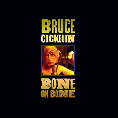 Bruce Cockburn - Bone On Bone cover